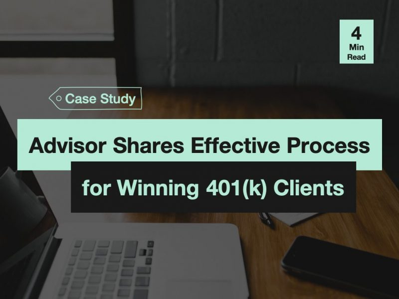PlanPro Case Study: Case Study on Advisor Shares Effective Process for Winning 401(k) Clients